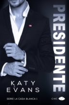 presidente (serie la casa blanca 1)-katy evans-9788416223770