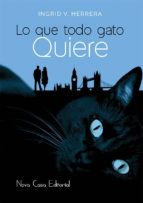 lo que todo gato quiere-ingrid v. herrera-9788416281770