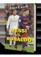 messi vs. ronaldo-luca caioli-9788416541270