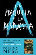 la pregunta y la respuesta (chaos walking 2) patrick ness 9788416588770