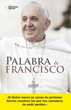 palabra de francisco-jorge bergoglio papa francisco-9788416620470