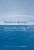 desaparecer de si david le breton 9788416638970