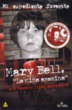mary bell, la niña asesina marcos lopez herrador 9788416921270