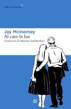 al caer la luz (ebook)-jay macinerney-9788417007270