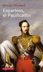 espartero, el pacificador adrian shubert 9788417355470