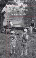 lo más extraño (ebook)-manuel rivas-ruben chacon beltran-9788420410470