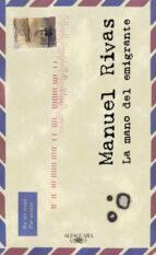 la mano del emigrante manuel rivas 9788420442570