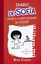 diario de sofía desde el cuarto de baño de chicas (serie diario de sofía 1) (ebook)-rose cooper-9788420494470