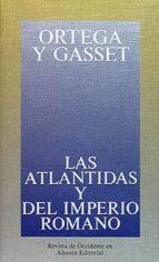las atlantidas y del imperio romano jose ortega y gasset 9788420641270