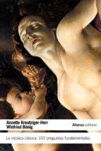 la musica clasica: 101 preguntas fundamentales-annette kreutziger-herr-9788420664170