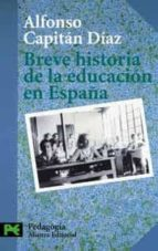 breve historia de la educacion en españa alfonso capitan diaz 9788420673370