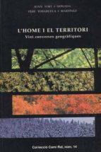 El libro de L home i el territori: vint converses geografiques autor JOAN TORT I DONADA PDF!