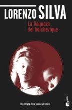 la flaqueza del bolchevique-lorenzo silva-9788423343270
