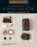 recetas basicas de chocolate: 80 recetas ilustradas paso a paso ( escuela de cocina) orathay souksisavanah 9788425345470