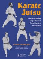karate jutsu, las enseñanzas originales del gran maestro funakosh i gichin funakoshi 9788425516870