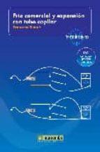 frio comercial y expansion con tubo capilar. (contiene dvd) (col tecnicos de servicio)-francesc buque-9788426715470
