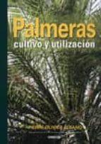 palmeras: cultivo y utilizacion pierre olivier albano 9788428214070