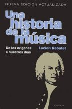 una historia de la musica: de los origenes a nuestros dias-lucien rebatet-9788428215770