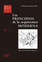 los principios de la arquitectura moderna: sobre la nueva tradici on del siglo xx christian norberg schulz 9788429121070