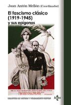el fascismo clasico (1919 1945) y sus epigonos 9788430951970