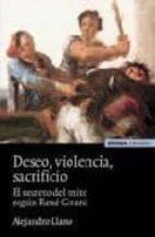deseo, violencia y sacrificio: el secreto del mito segun rene gir ard-alejandro llano-9788431321970