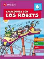 vacaciones con los robits 6º primaria + solucionario 9788431697570