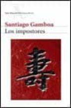 los impostores-santiago gamboa-9788432211270