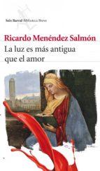 la luz es más antigua que el amor (ebook)-ricardo menendez salmon-9788432220470