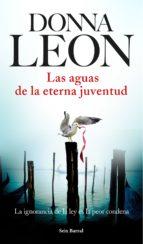 las aguas de la eterna juventud-donna leon-9788432225970