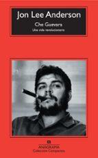che guevara: una vida revolucionaria jon lee anderson 9788433973870