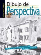 dibujo de perspectiva: principios y recursos utiles para aprender a dibujar la perspectiva 9788434210370