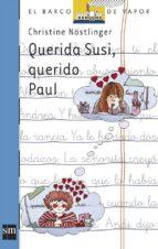 querida susi, querido paul (4ª ed.)-christine nostlinger-9788434816770