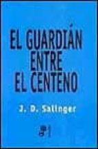 el guardian entre el centeno (2ª ed.)-j.d. salinger-9788435008570