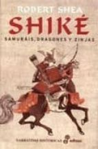 shike: samurais, dragones y zinjas-robert shea-9788435061070