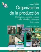 organizacion de la produccion juan velasco sanchez 9788436830170