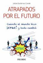 atrapados por el futuro julian gutierrez conde 9788436838770