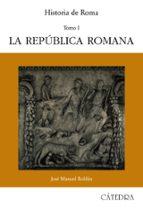 historia de roma. t.1 la republica romana-jose manuel roldan hervas-9788437603070