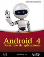 android 4: desarrollo de aplicaciones wei meng lee 9788441531970