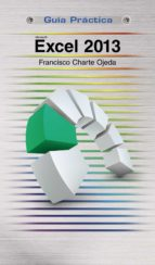 excel 2013 (guias practicas) francisco charte ojeda 9788441534070
