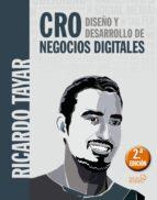 cro. diseño y desarrollo de negocios digitales-ricardo tayar lopez-9788441539570