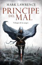 principe del mal-mark lawrence-9788445078570