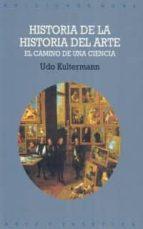 historia de la historia del arte: el camino de una ciencia udo kultermann 9788446004370