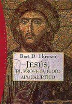 jesus, el profeta judio apocaliptico bart d. ehrman 9788449310270