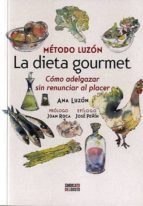 la dieta gourmet: metodo luzon: como adelgazar sin renunciar al placer-ana luzon-9788461656370