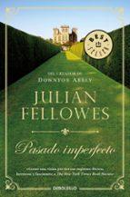 pasado imperfecto julian fellowes 9788466340670