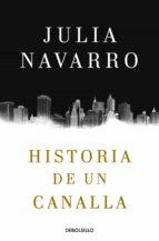 historia de un canalla-julia navarro-9788466343770