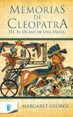 memorias de cleopatra 3. el ocaso de una diosa (ebook)-margaret george-9788466648370