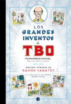 los grandes inventos de tbo (ed. integral)-ramon sabates-9788466656870