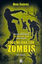 El libro de Todo mejora con zombis autor RAMON SUAREZ TXT!