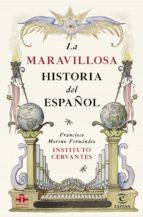 la maravillosa historia del español francisco moreno fernandez 9788467044270